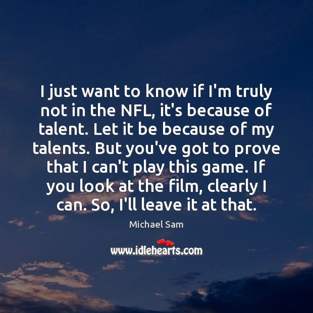 Image, I just want to know if I'm truly not in the NFL,