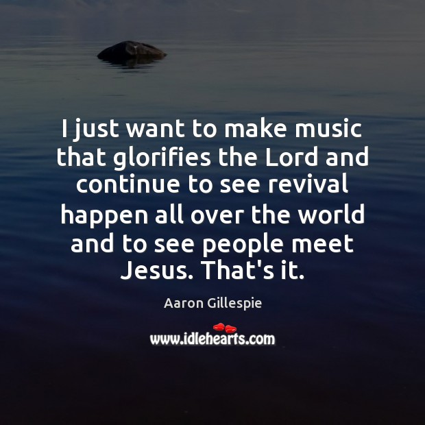 I just want to make music that glorifies the Lord and continue Image