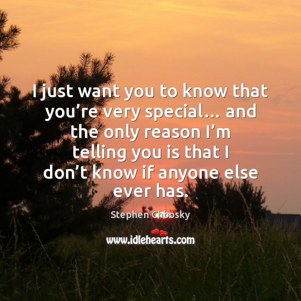 Image, I just want you to know that you're very special… and