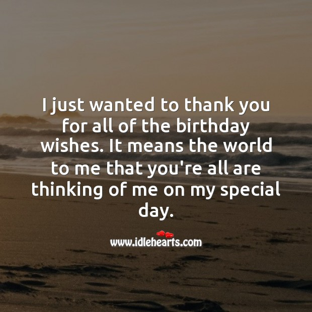 I just wanted to thank you for all of the birthday wishes. Thank You for Birthday Wishes Image