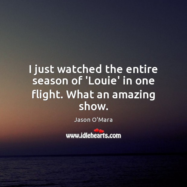 I just watched the entire season of 'Louie' in one flight. What an amazing show. Image