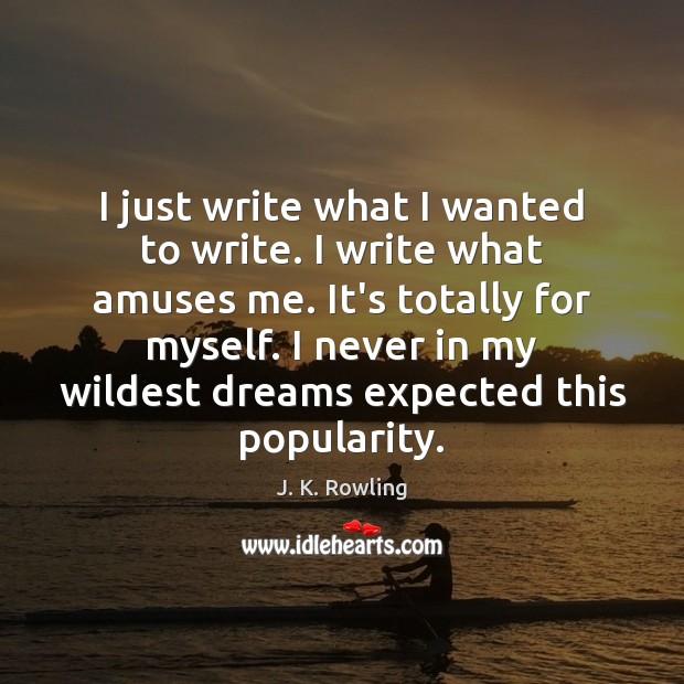 I just write what I wanted to write. I write what amuses Image