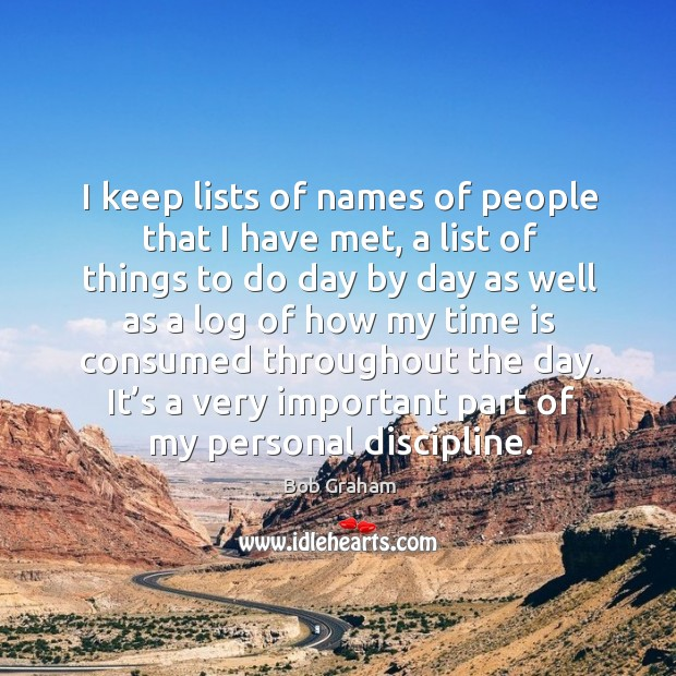 Image, I keep lists of names of people that I have met, a list of things to do day by day