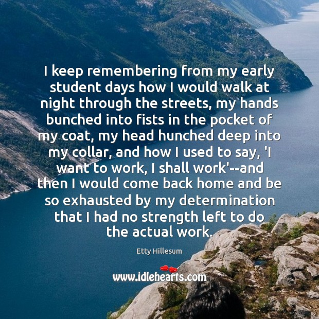 I keep remembering from my early student days how I would walk Etty Hillesum Picture Quote