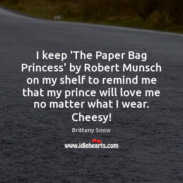 Image, I keep 'The Paper Bag Princess' by Robert Munsch on my shelf