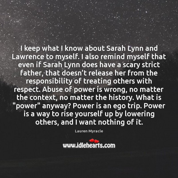 I keep what I know about Sarah Lynn and Lawrence to myself. Lauren Myracle Picture Quote
