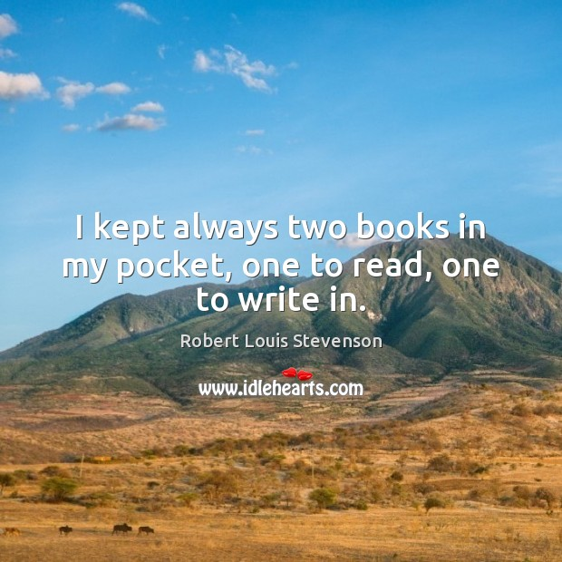 I kept always two books in my pocket, one to read, one to write in. Image