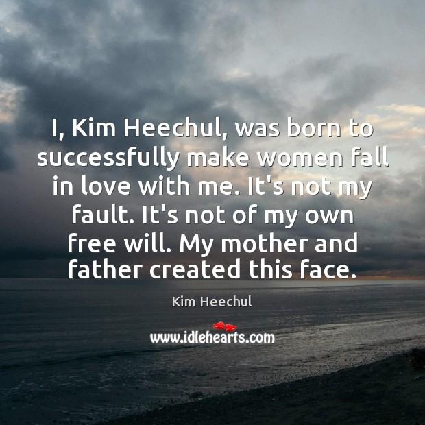 I, Kim Heechul, was born to successfully make women fall in love Image