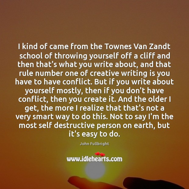 I kind of came from the Townes Van Zandt school of throwing Image