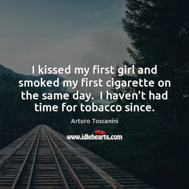 I kissed my first girl and smoked my first cigarette on the Image