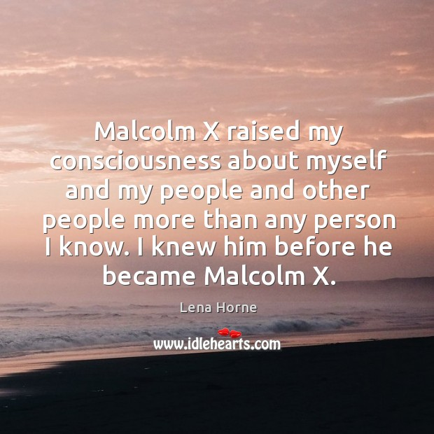 I knew him before he became malcolm x. Image
