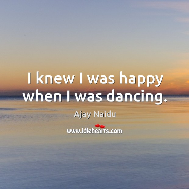 I knew I was happy when I was dancing. Image