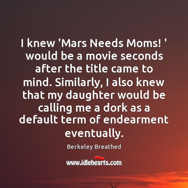 I knew 'Mars Needs Moms! ' would be a movie seconds after Image
