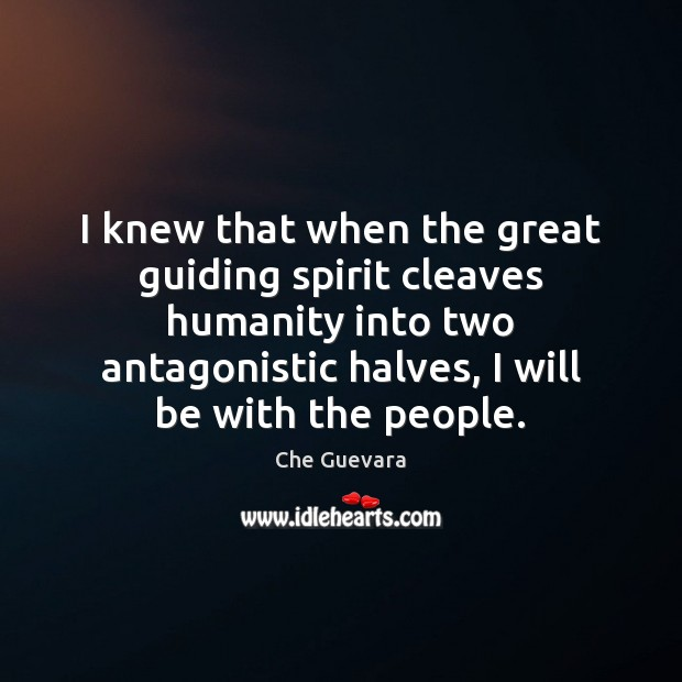 I knew that when the great guiding spirit cleaves humanity into two Image