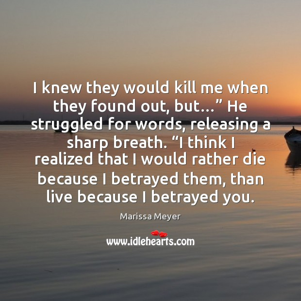 """I knew they would kill me when they found out, but…"""" He Image"""