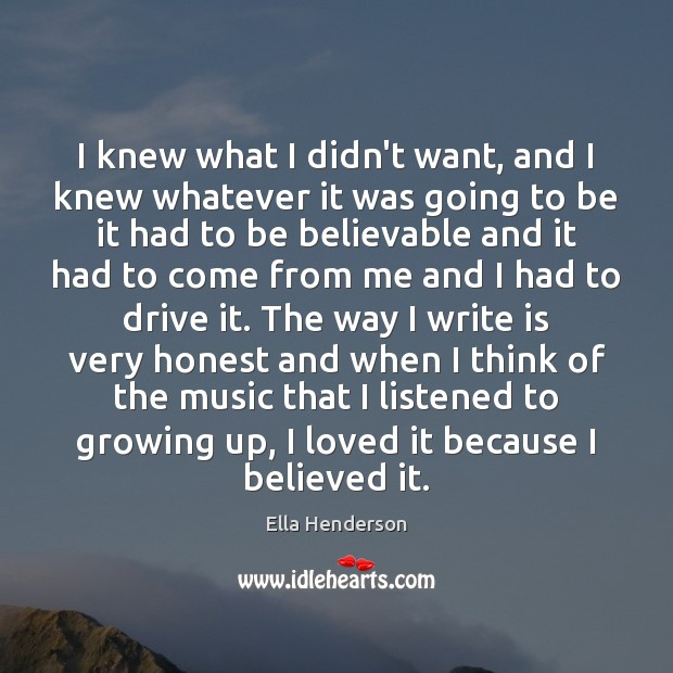 I knew what I didn't want, and I knew whatever it was Driving Quotes Image