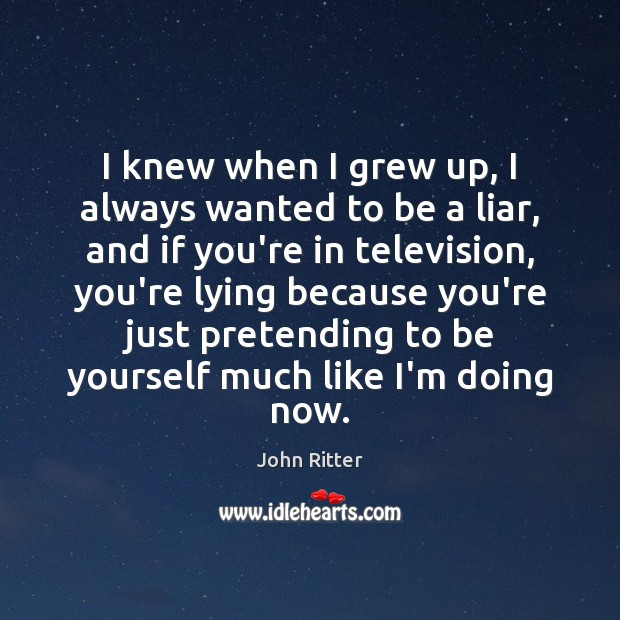 I knew when I grew up, I always wanted to be a Be Yourself Quotes Image