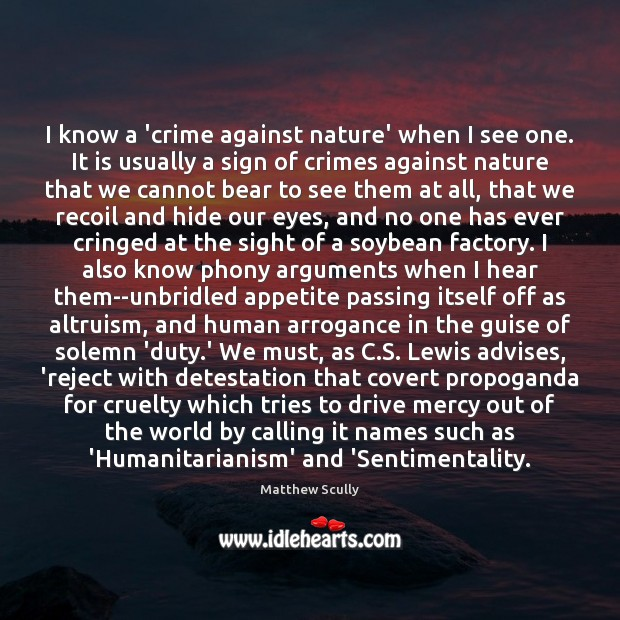 I know a 'crime against nature' when I see one. It is Matthew Scully Picture Quote