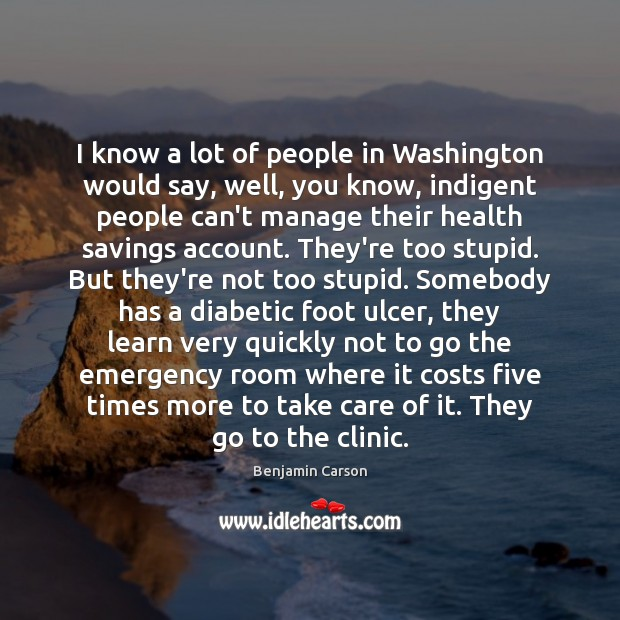 I know a lot of people in Washington would say, well, you Benjamin Carson Picture Quote