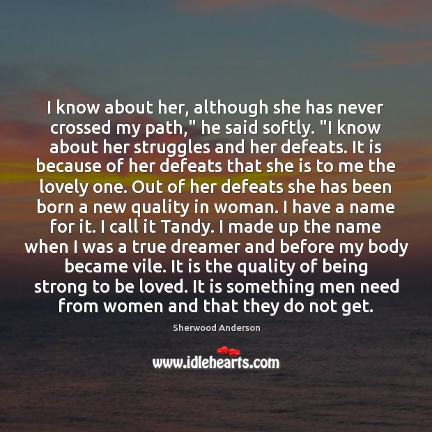 """I know about her, although she has never crossed my path,"""" he Being Strong Quotes Image"""