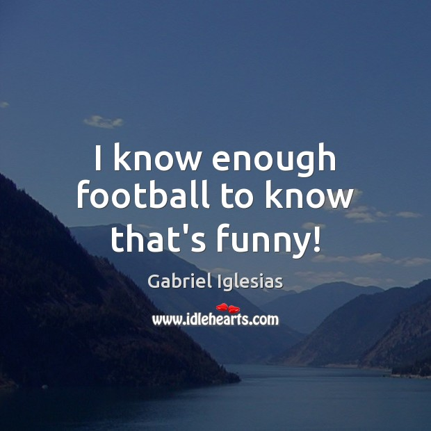 Picture Quote by Gabriel Iglesias