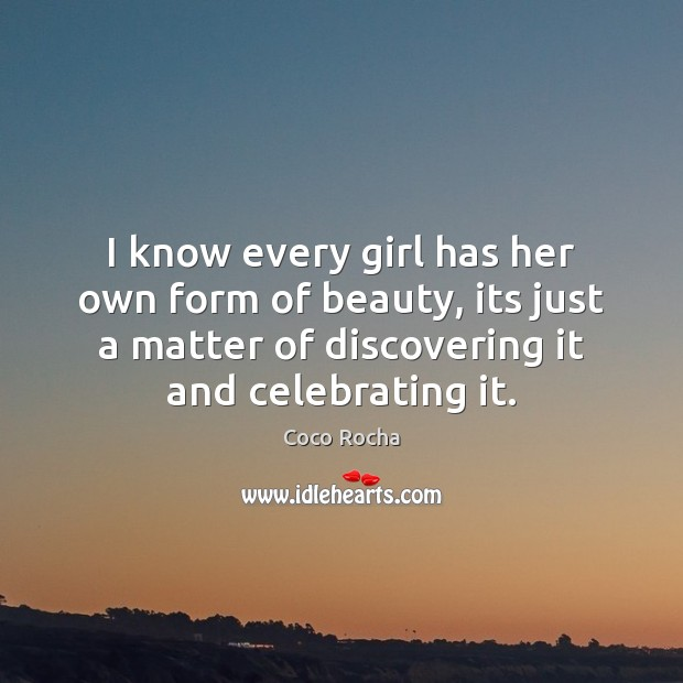 I know every girl has her own form of beauty, its just Coco Rocha Picture Quote