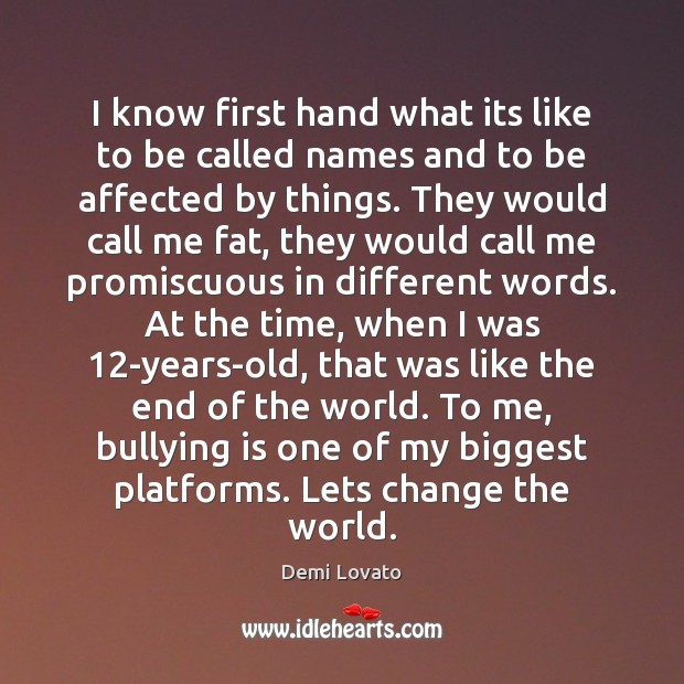 I know first hand what its like to be called names and Image
