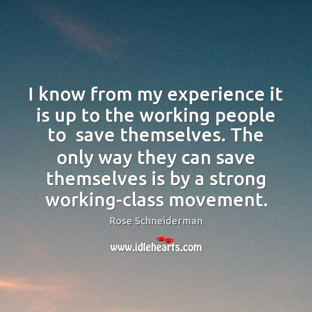 Image, I know from my experience it is up to the working people