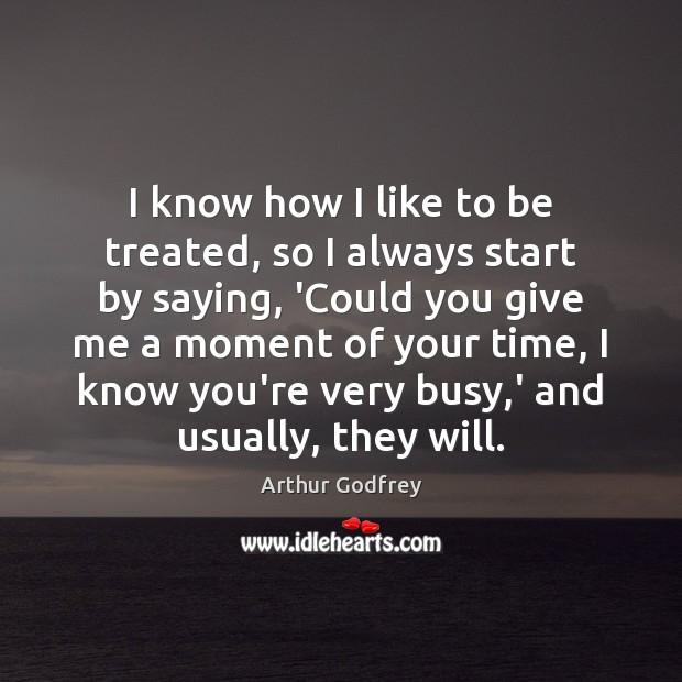 Image, I know how I like to be treated, so I always start