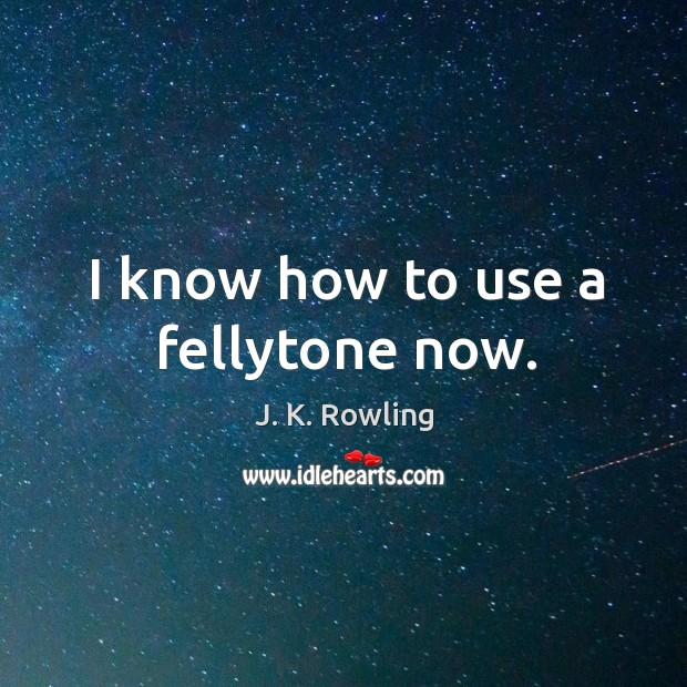I know how to use a fellytone now. Image