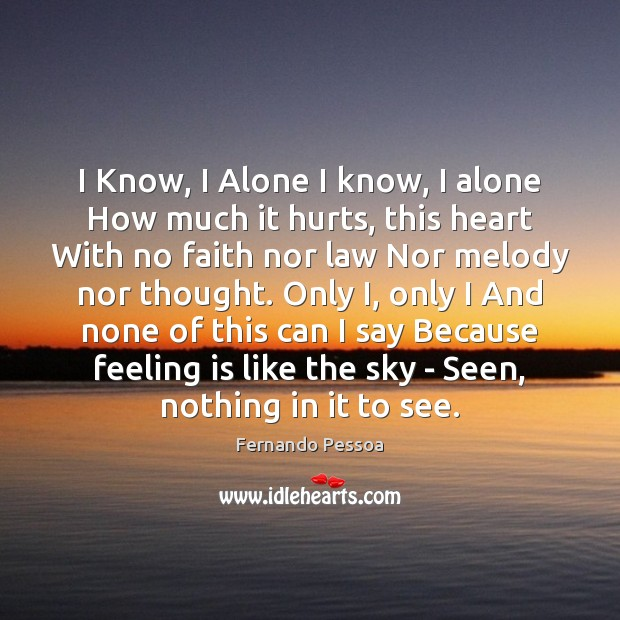 Image, I Know, I Alone I know, I alone How much it hurts,