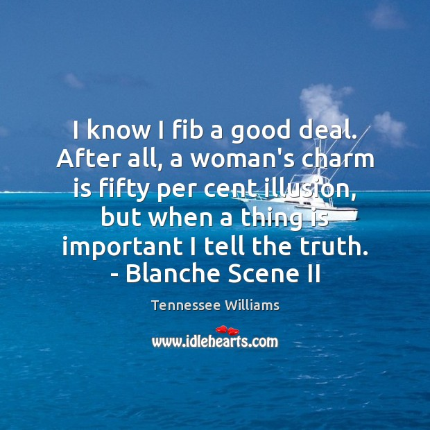 I know I fib a good deal. After all, a woman's charm Image