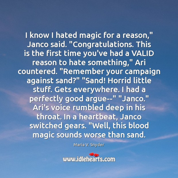 """I know I hated magic for a reason,"""" Janco said. """"Congratulations. This Maria V. Snyder Picture Quote"""