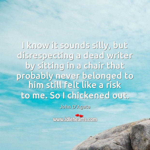 Image, I know it sounds silly, but disrespecting a dead writer by sitting