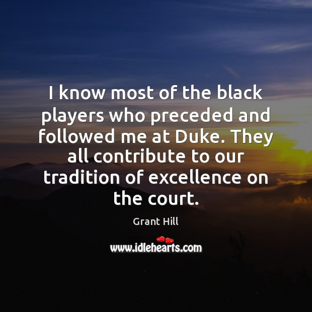 I know most of the black players who preceded and followed me Image