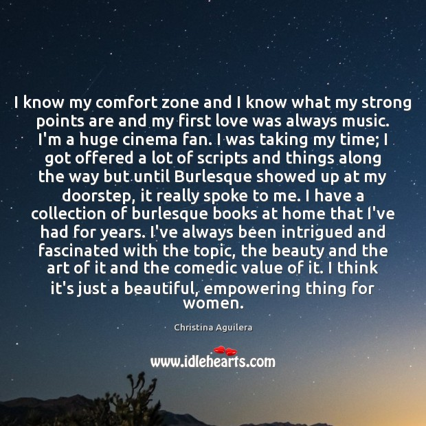 I know my comfort zone and I know what my strong points Christina Aguilera Picture Quote
