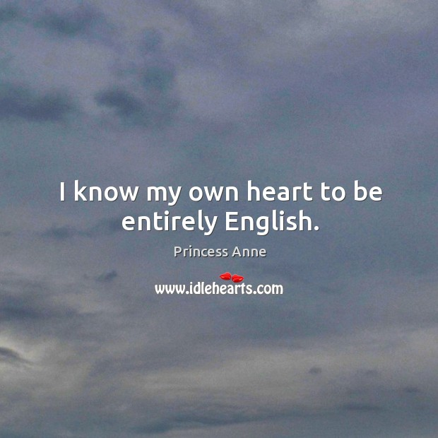 I know my own heart to be entirely english. Image