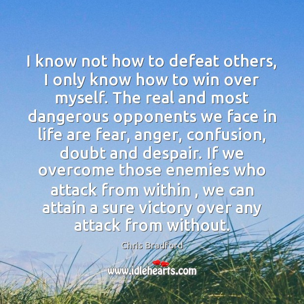 I know not how to defeat others, I only know how to Chris Bradford Picture Quote