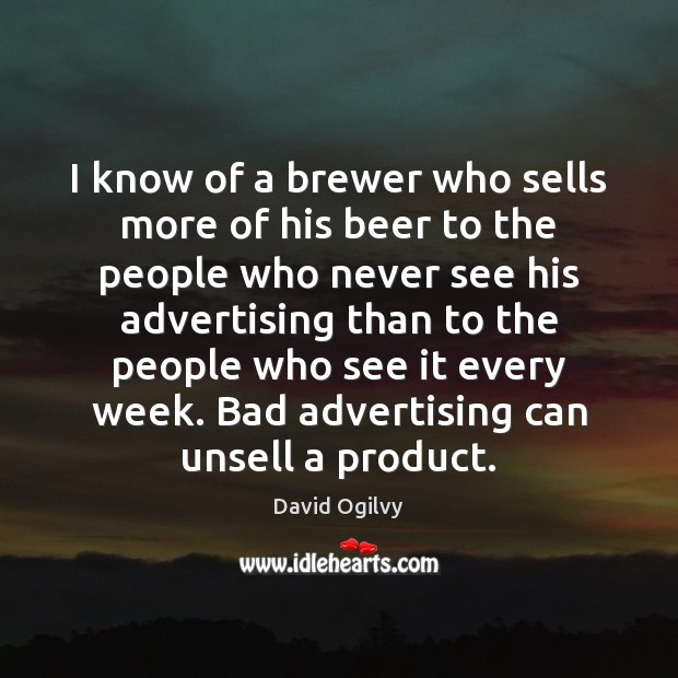 Image, I know of a brewer who sells more of his beer to