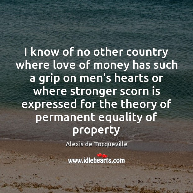 Image, I know of no other country where love of money has such