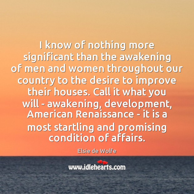 I know of nothing more significant than the awakening of men and Awakening Quotes Image