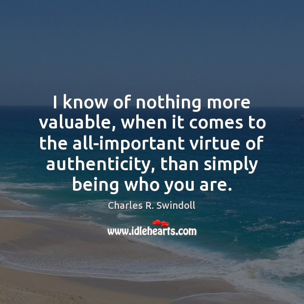 I know of nothing more valuable, when it comes to the all-important Charles R. Swindoll Picture Quote
