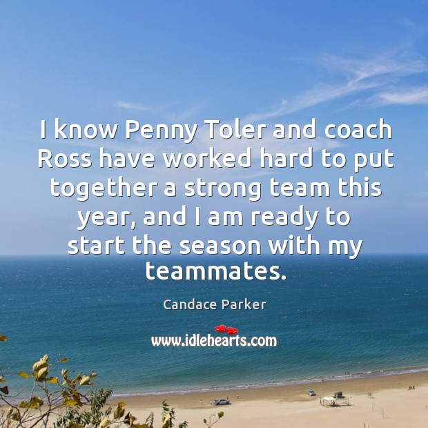 Image, I know penny toler and coach ross have worked hard to put together a strong team this year