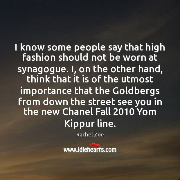 Image, I know some people say that high fashion should not be worn