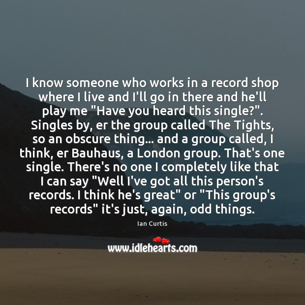 I know someone who works in a record shop where I live Image