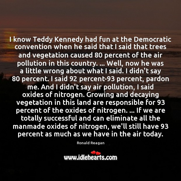 Image, I know Teddy Kennedy had fun at the Democratic convention when he