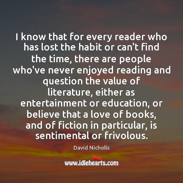 I know that for every reader who has lost the habit or Value Quotes Image