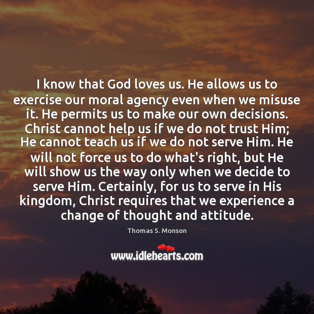 I know that God loves us. He allows us to exercise our Image