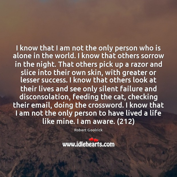 I know that I am not the only person who is alone Failure Quotes Image