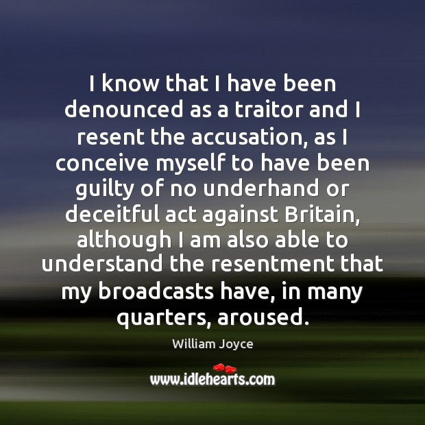 I know that I have been denounced as a traitor and I Guilty Quotes